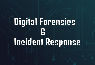 Digital Forensic and Incident Response